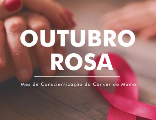 Outubro Rosa – Mês de Conscientização sobre o Câncer de Mama